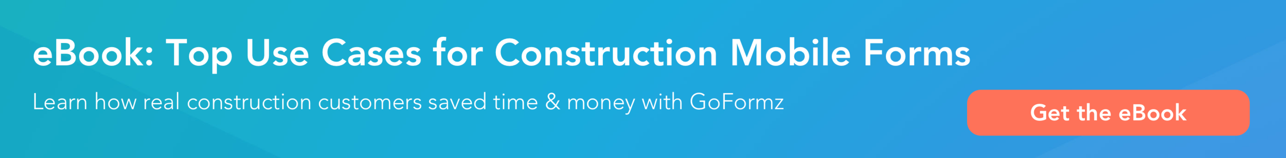 Click here to get the free eBook: Top use cases for construction mobile forms