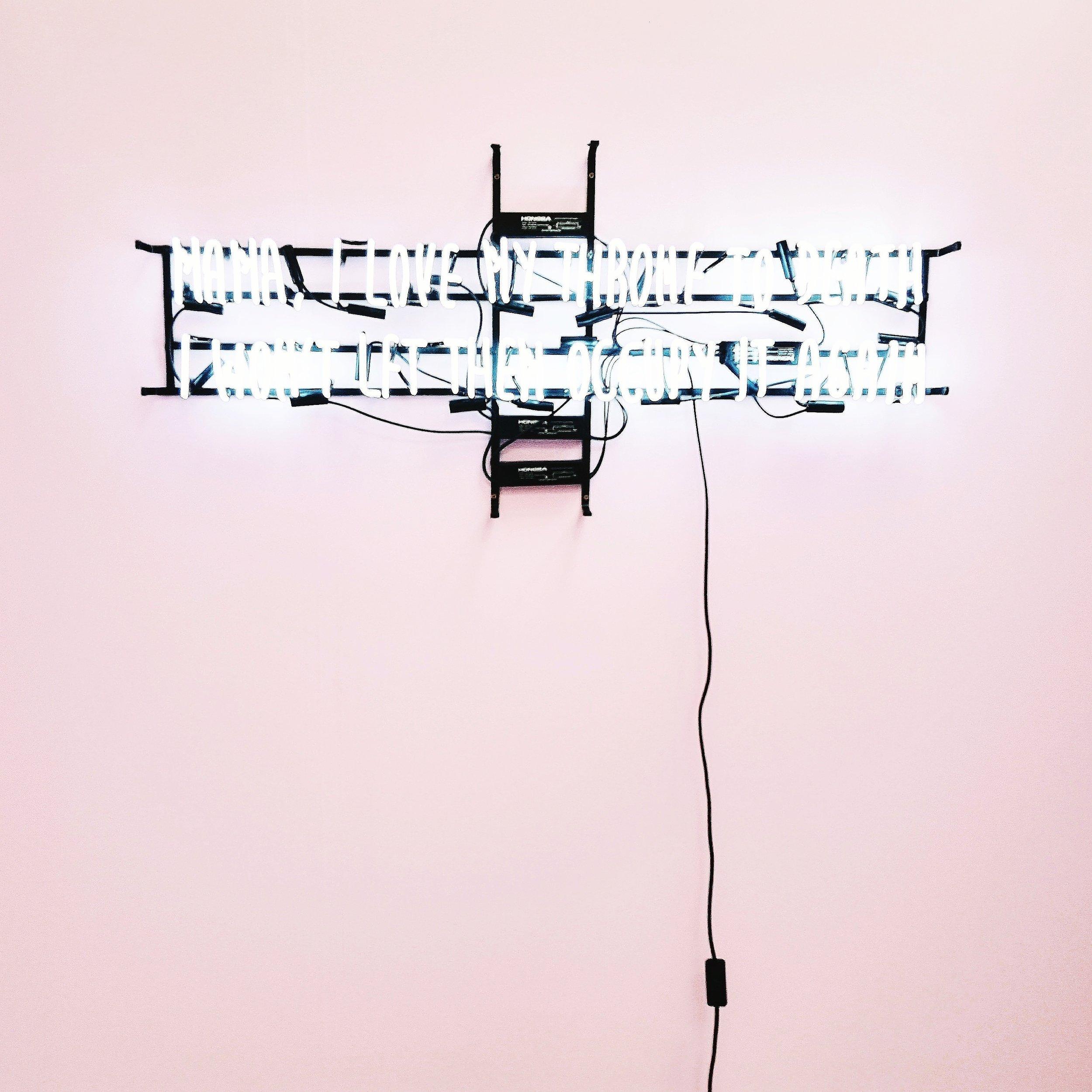 Mama, I love my throne to death , 17 x 120 cm, neon installation, 2016