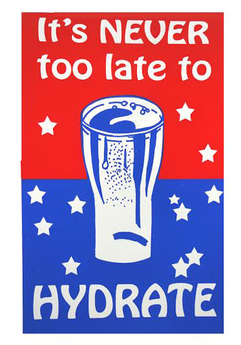 "Its never too late to hydrate , Rhonda Ratray, screenprint, 18"" x 12½"", $45"