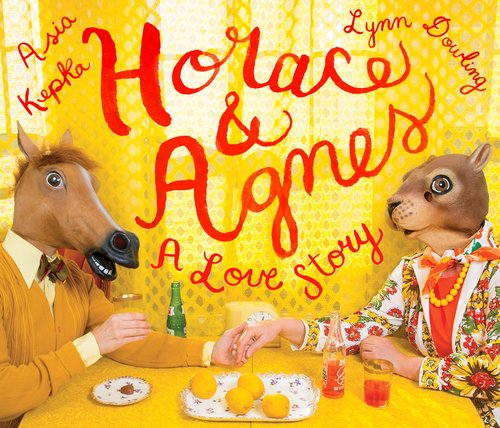 Horace & Agnes: A Love Story , Asia Kepka and Lynn Dowling, hardcover, 160 pages, published by Rider Press (Nov. 15, 2016), $25
