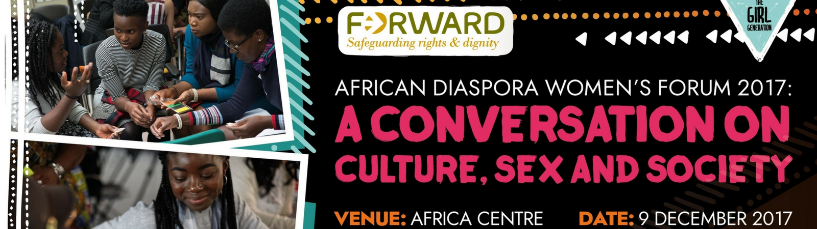 9th December - African Diaspora Women's Forum 20 17: A Conversation on Culture, Sex and Society. Africa Centre, London, SE1 0BLTickets: