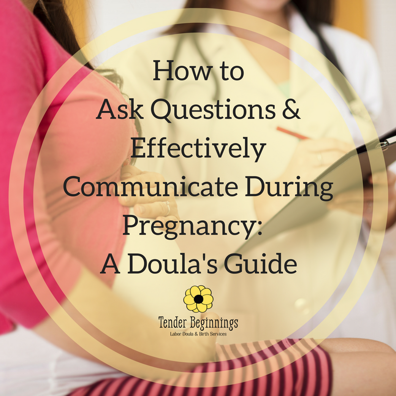 Asking Questions & Effectively Communicating During Pregnancy