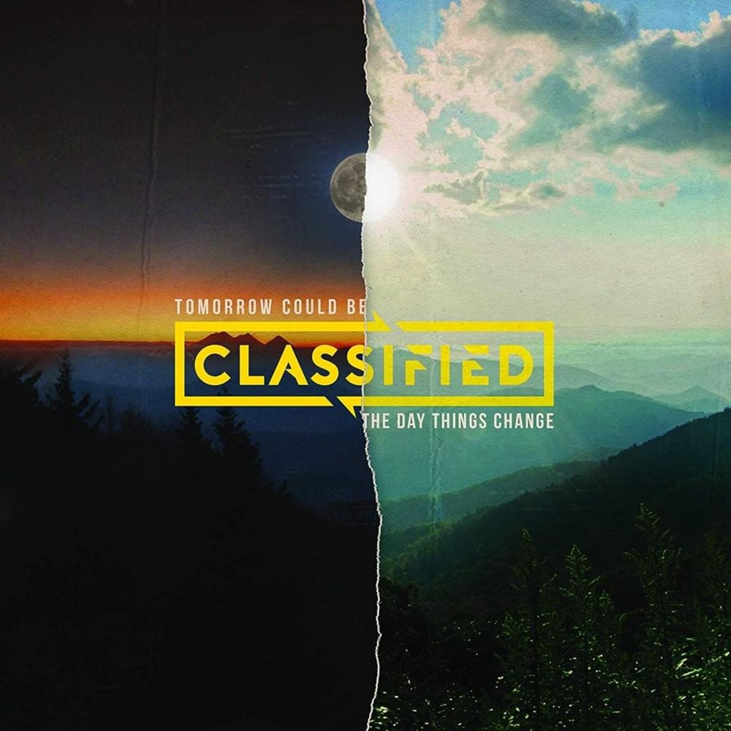 6. Classified -  Tomorrow Could Be The Day Things Change