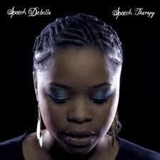 "Speech Debelle ""speech therapy""  2009 (Big Dadda)"