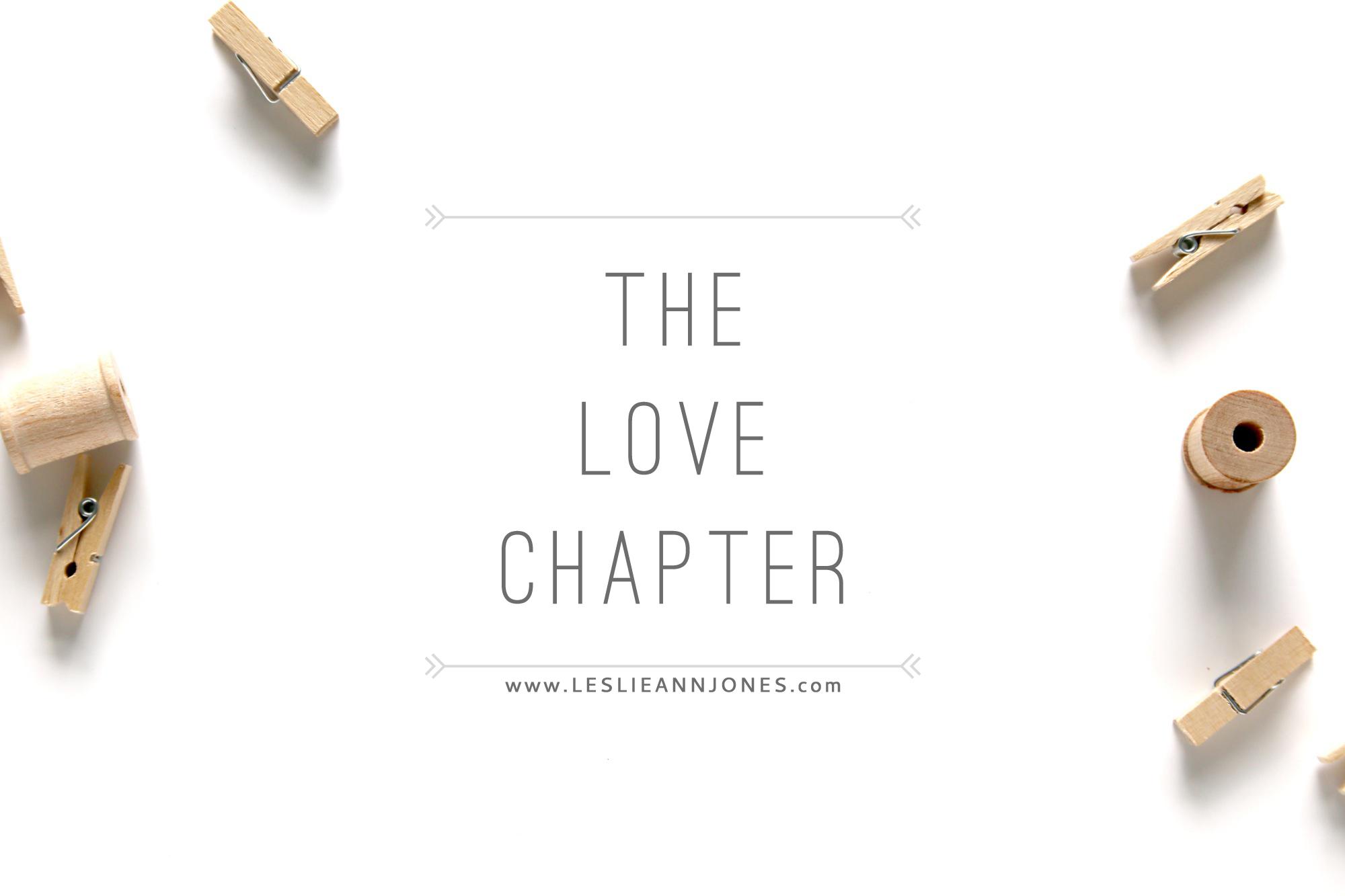 The Love Chapter // via Leslie Ann Jones // leslieannjones.com