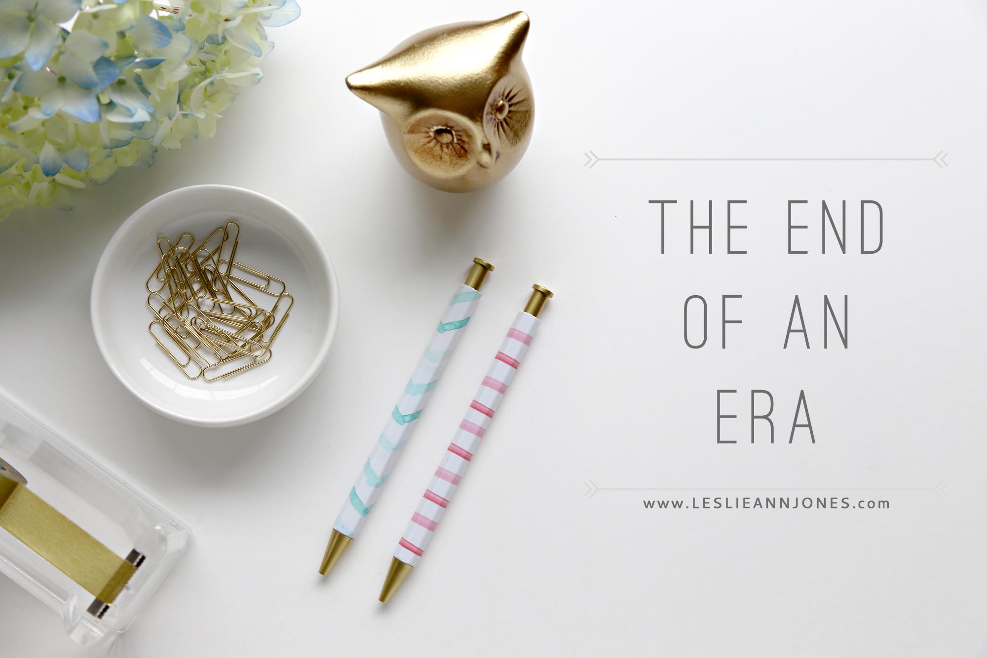 The End of an Era via leslieannjones.com