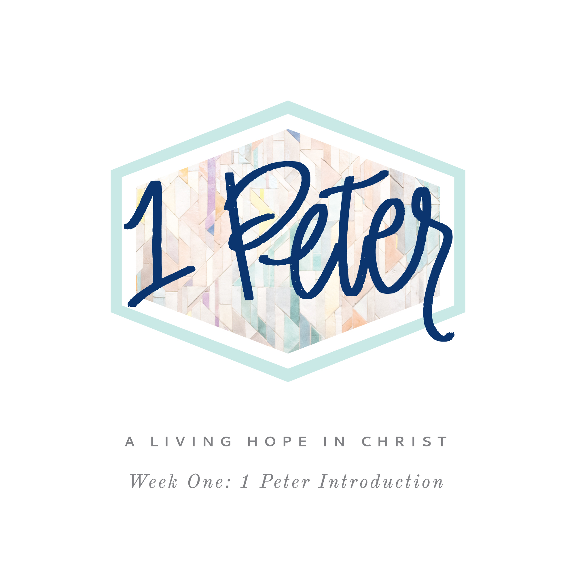 1 Peter Week 1: 1 Peter Introduction