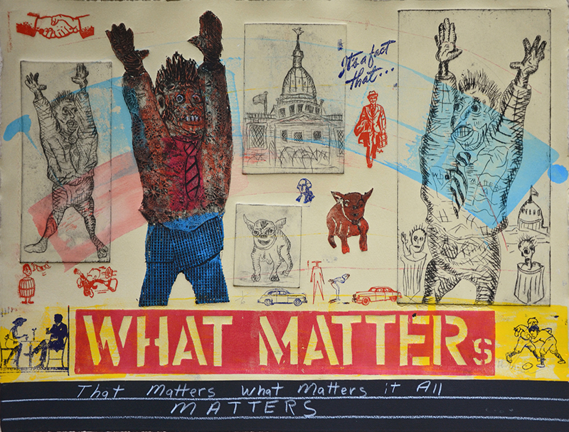 Drs. Phyllis & Warren Skaug Purchase Award. Permanent Collection, Arkansas State University. Underwritten by Drs. Phyllis & Warren Skaug, Jonesboro.   Bruce Thayer   What Matters , 2017 color intaglio relief 17 x 22.5 inches
