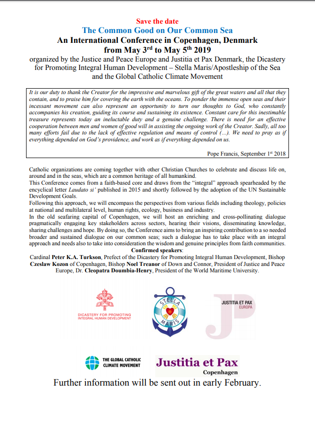 Sneak Preview:  Justitia et Pax afholder sammen med en række andre organisationer en international konference om verdenshavene. Vi får besøg af prominente talere fra hele verden, så sæt kryds i kalenderen 3-5 maj. Program og tilmelding følger i næste måned.