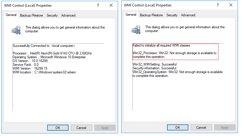 One of the quickest ways to verify the functioning state of WMI is running    wmimgmt    from an elevated command prompt and right clicking WMI Control and then selecting Properties.