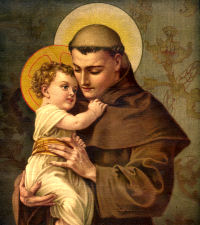 St. Anthony of Padua, 1195-1231. Portugese priest, Franciscan friar, Doctor of the Church, and patron of the poor.