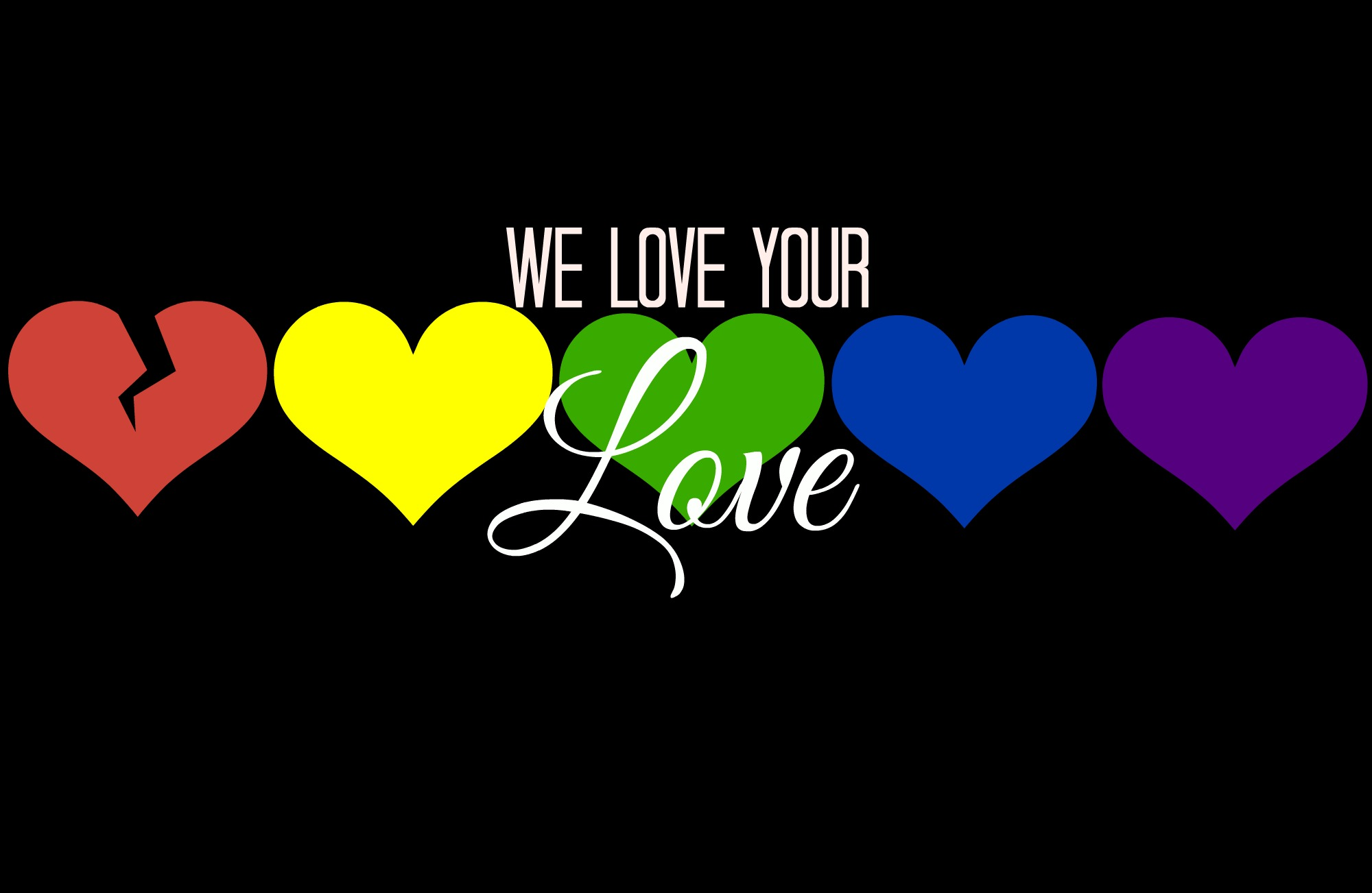 we love your love