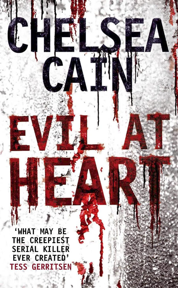 BOOK COVER - Evil at Heart by Chelsea cain