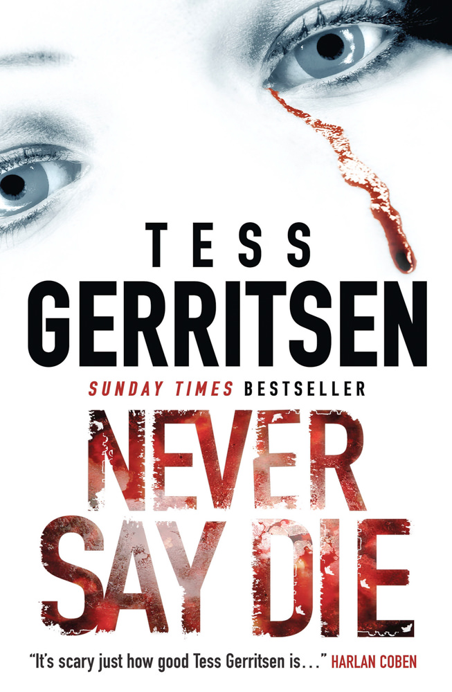 BOOK COVER - Never say die by Tess Gerritsen