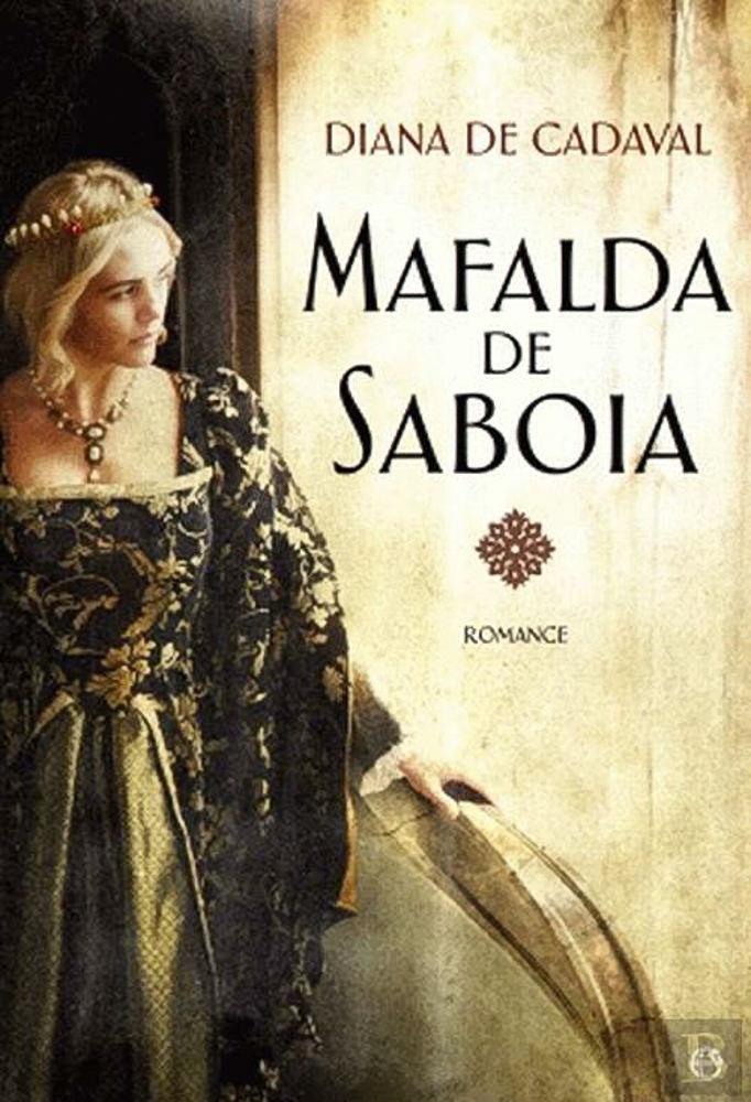 BOOK COVER -  Mafalda de Sabóiaby Diana de Cadaval