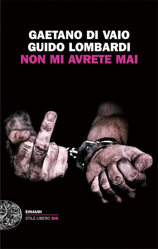 BOOK COVER - Non mi avrete mai by  Gaetano Di Vaio, Guido Lombar