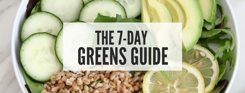 The 7-Day Greens Guide