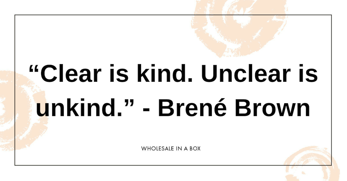 """Clear is kind. Unclear is unkind."" - Brené Brown.png"