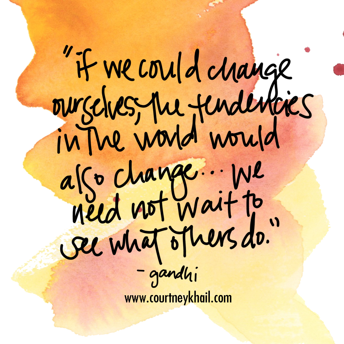 change yourself | gandhi | watercolor quote by atlanta artist courtney khail