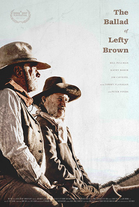THE BALLAD OF LEFTY BROWN - Directed by Jared Moshe - USA / 2017 / 111 minutes