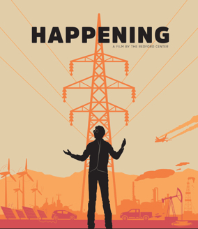 HAPPENING: A Clean Energy Revolution - Directed by James Redford -USA / 2017 / 71 minutes