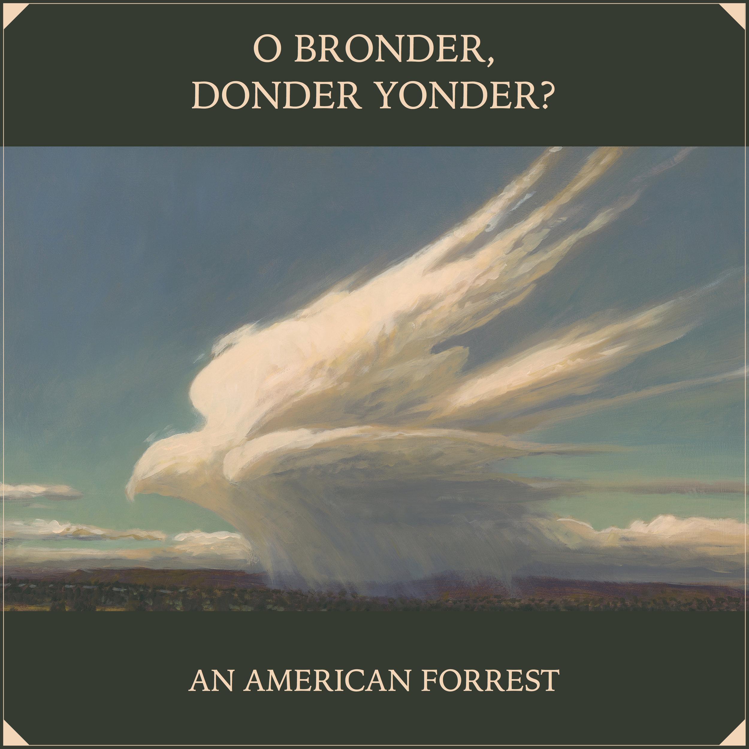 O Bronder, Donder Yonder? - 2019