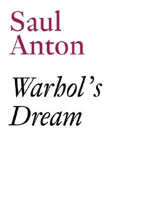 Warhol's Dream by Saul Anton