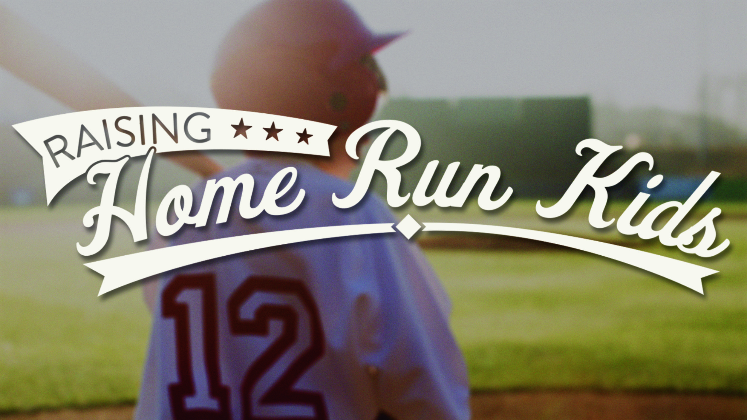 Raising Home Run Kids