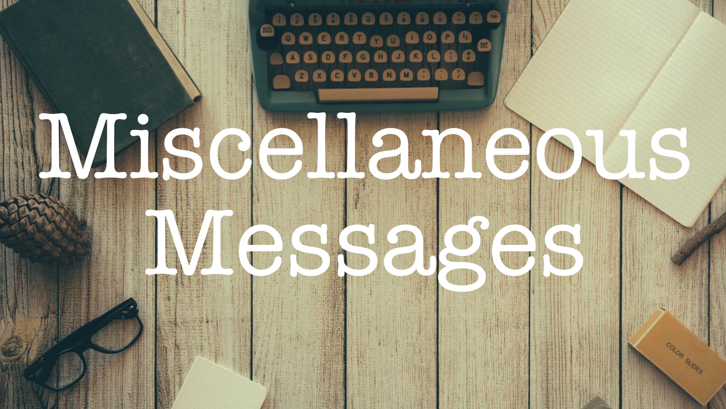 Miscellaneous Messages