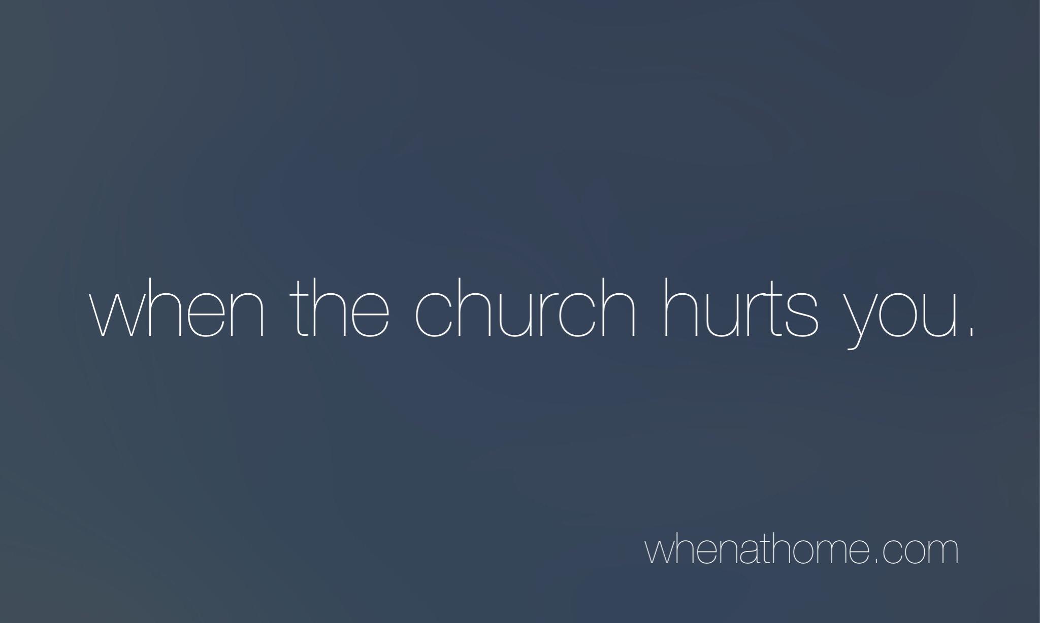 When the Church Hurts You