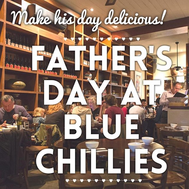 COME AND CELEBRATE FATHER'S DAY AT BLUE CHILLIES! Call us on 94170071 to make a reservation 🍛🍜🍷