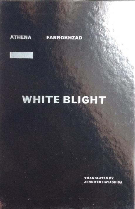 athena-farrokzhad-white-blight