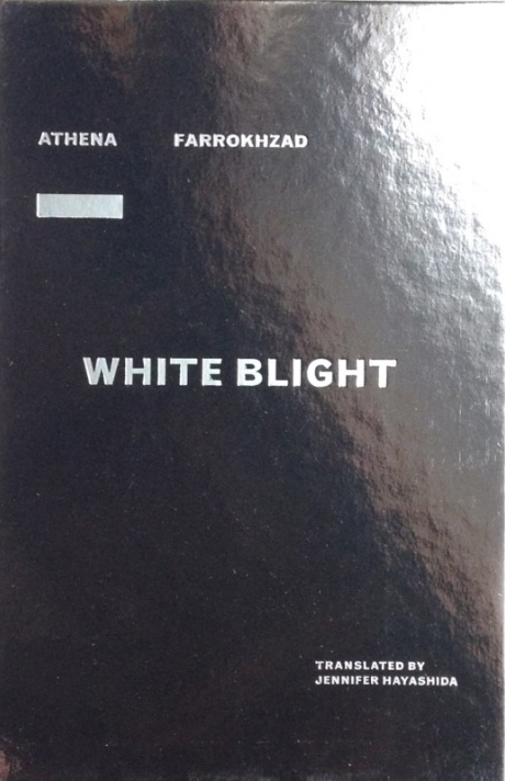 Athena Farrokzhad,  White Blight  (trans. Jennifer Hayashida)