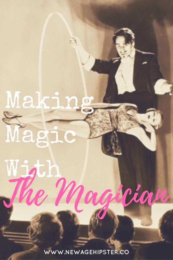 Making Magic with the Magician Tarot Card x