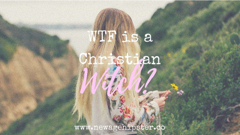 WTF is a Christian Witch?