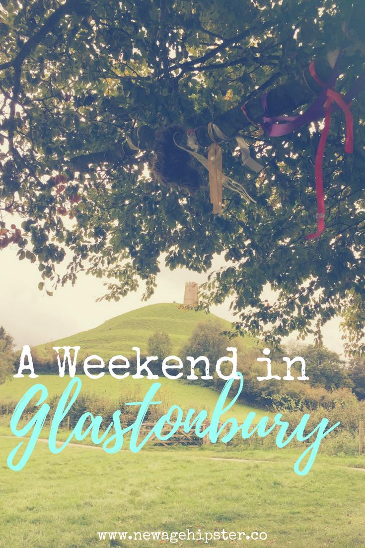 A weekend in Glastonbury x