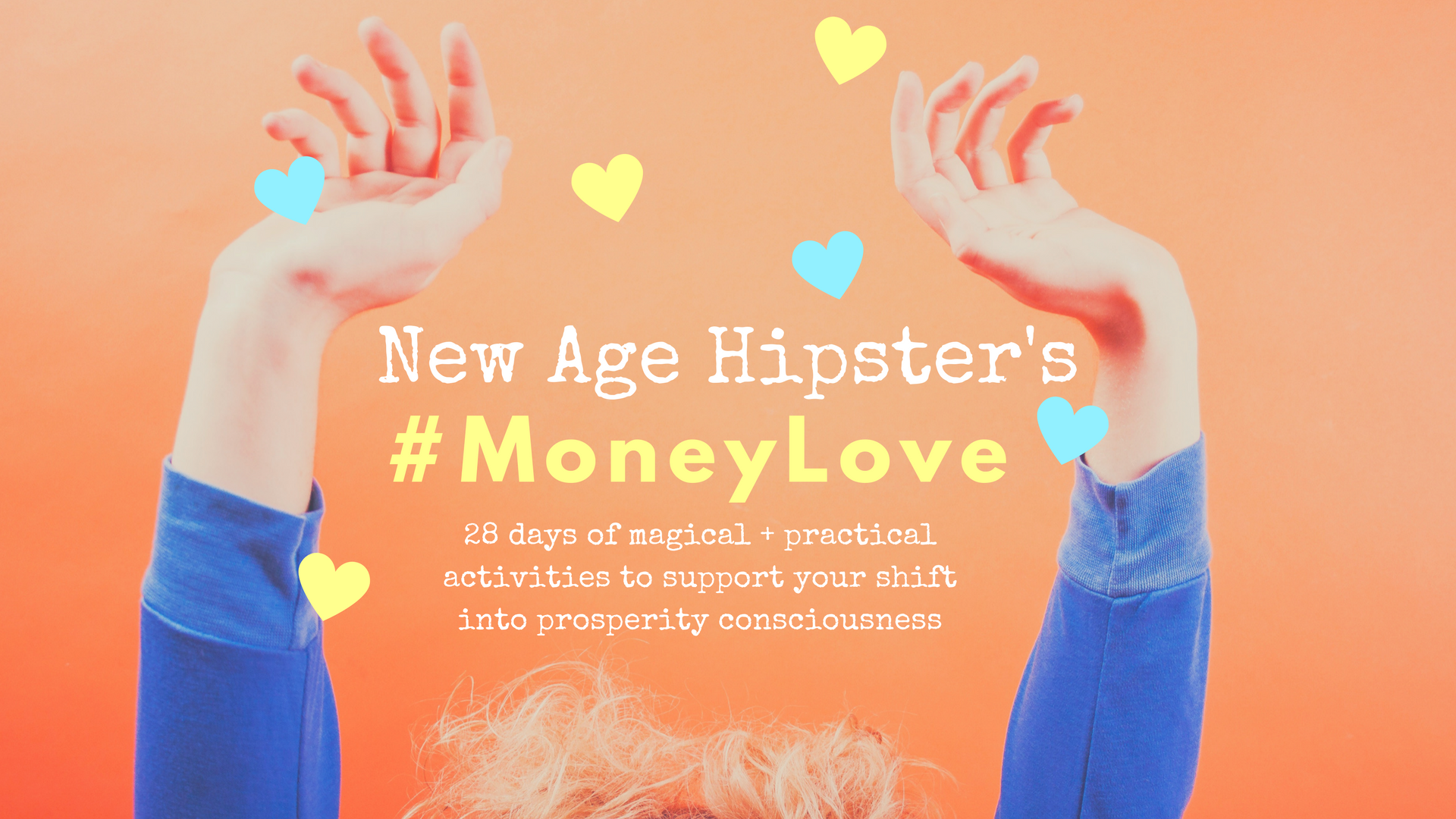 #MoneyLove New Age Hipster