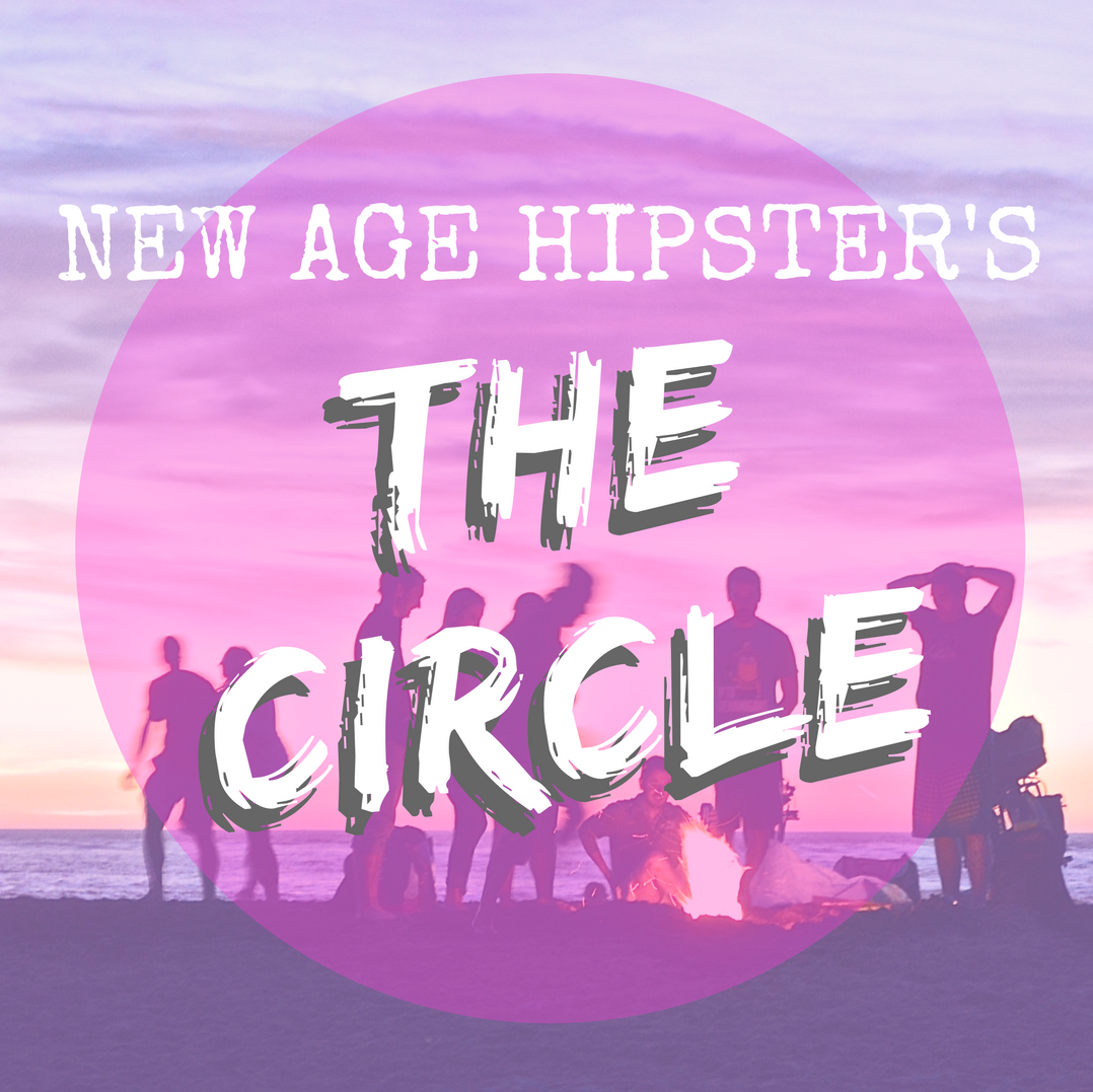 The Circle New Age Hipster