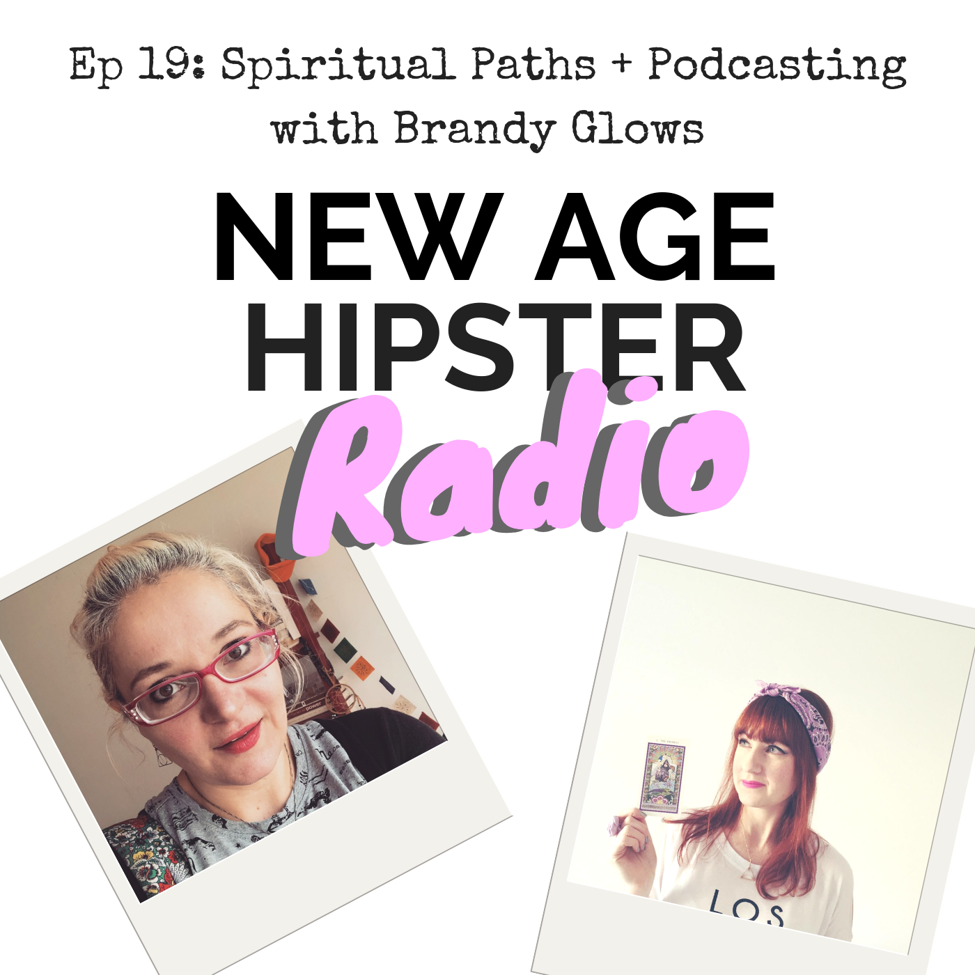 New Age Hipster Radio Ep 19 with Brandy Glows