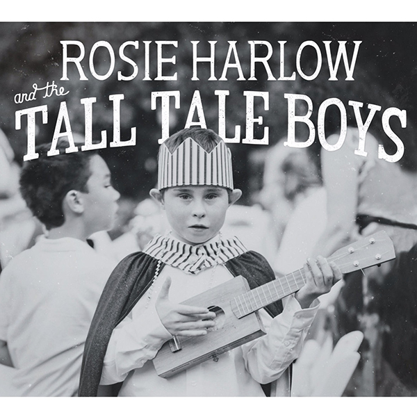 Rosie Harlow and the Tall Tale Boys - BUSKERFEST