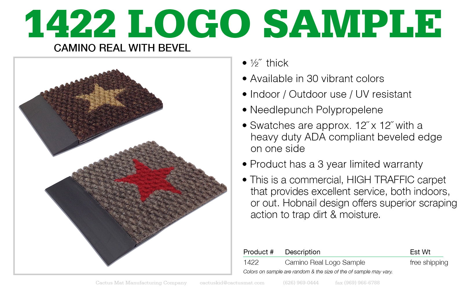 Authorized Cactus Mat Representatives may CLICK HERE to order #1422 Camino Real Logo Mat sample.