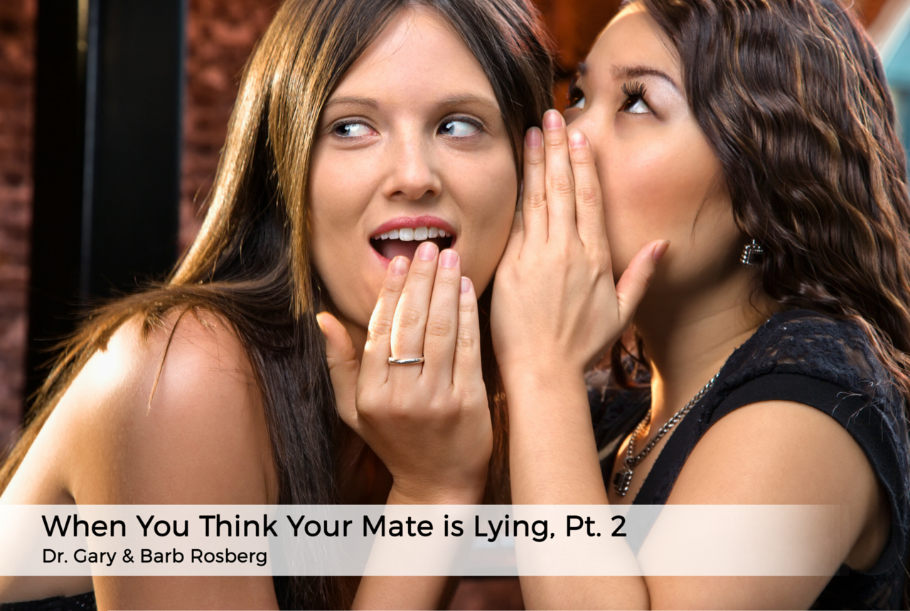 when-you-think-your-spouse-is-lying-women-gossip-Americas-Family-Coaches-radio-audio-podcast