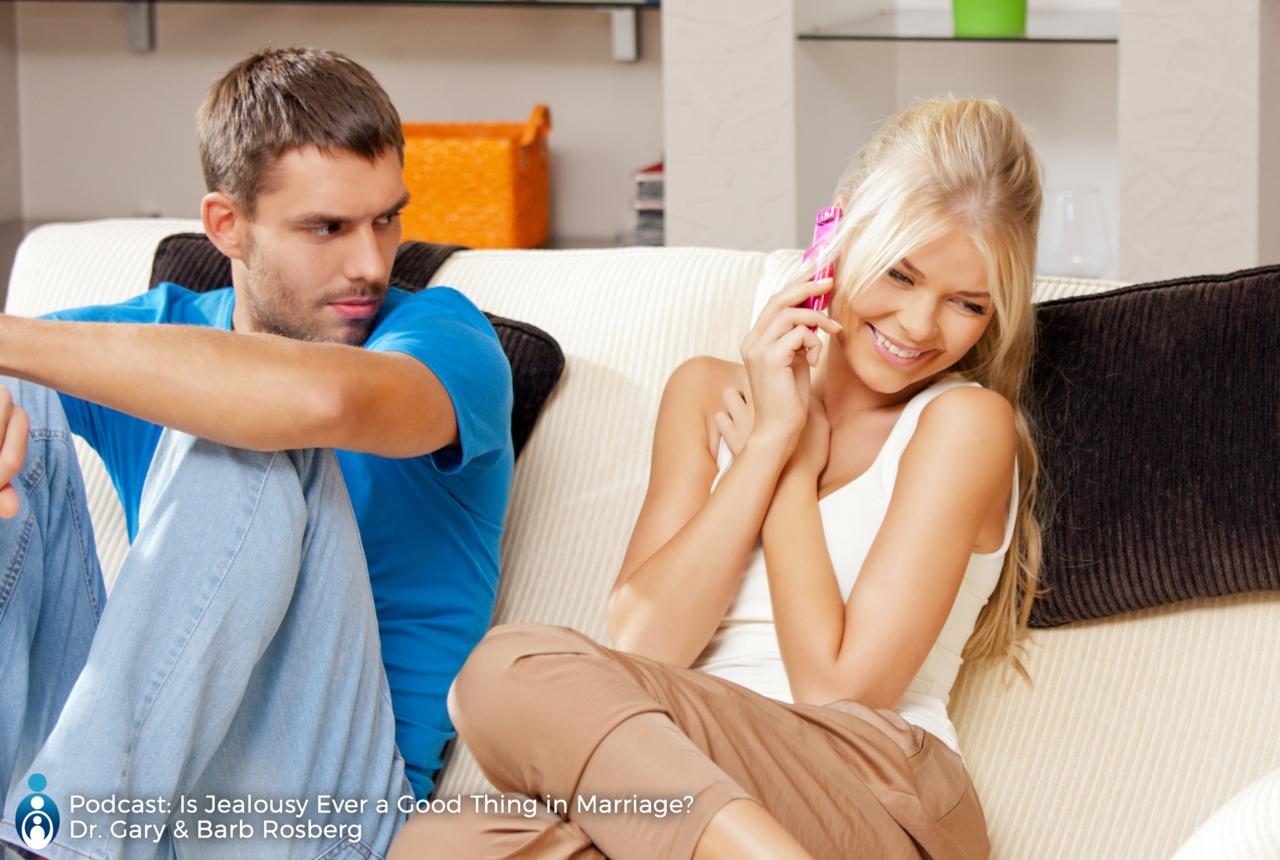jealous-couple-marriage-audio-podcast-americas-family-coaches-gary-barb-rosberg
