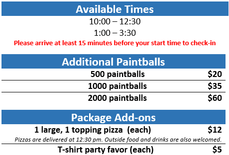 Paintball Lite Birthday Party (Available Times)  10:00 - 12:30  1:00 - 3:30