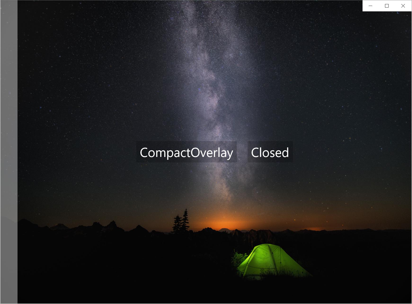DisplayMode = CompactOverlay IsPaneOpen = False