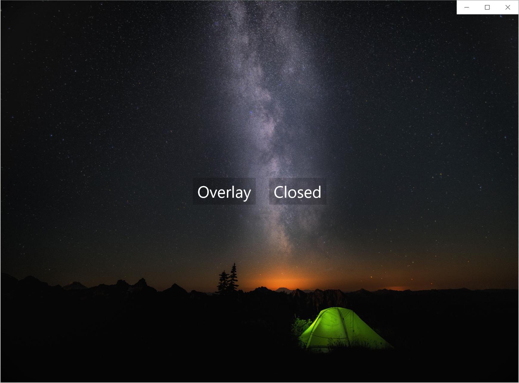 DisplayMode = Overlay IsPaneOpen = True