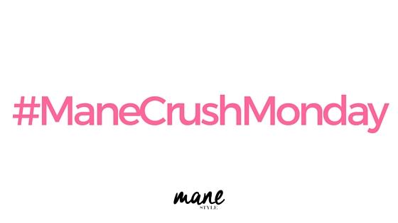 Mane Crush Monday