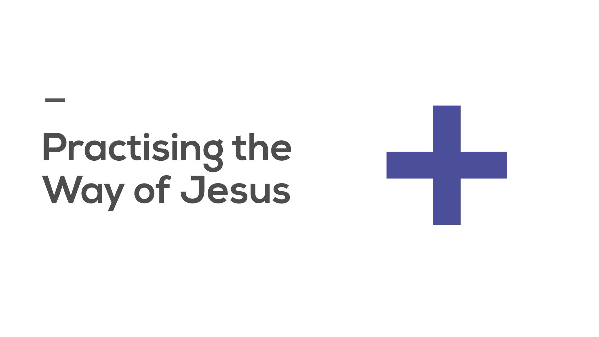 Practising the Way of Jesus 1.jpg