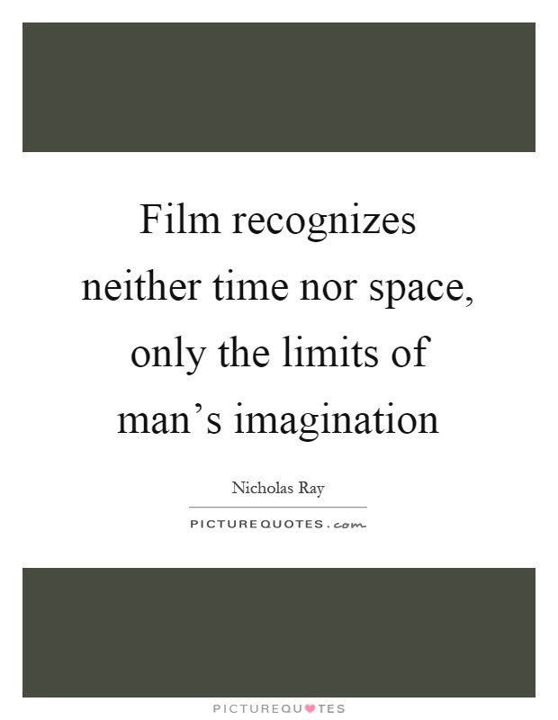 film-recognizes-neither-time-nor-space-only-the-limits-of-mans-imagination-quote-1.jpg