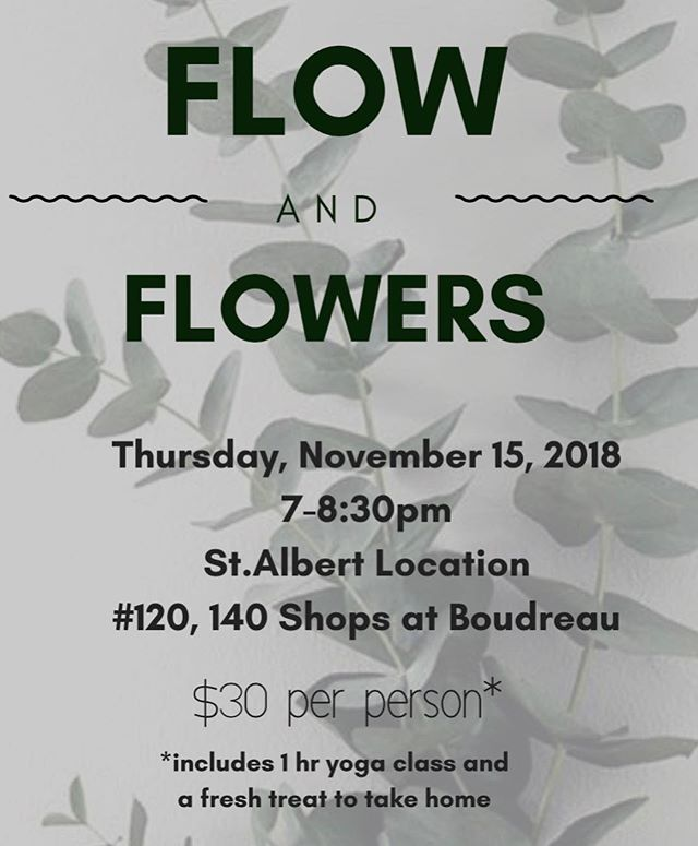 🌿flow & flowers friends, it's happening again!🌿 contact our St.Albert location to reserve your spot! a big thank you to @blissyogaspa for being our partner with this venture. #flowandflowers #swishflowers #blissyogaspa 780-569-1610